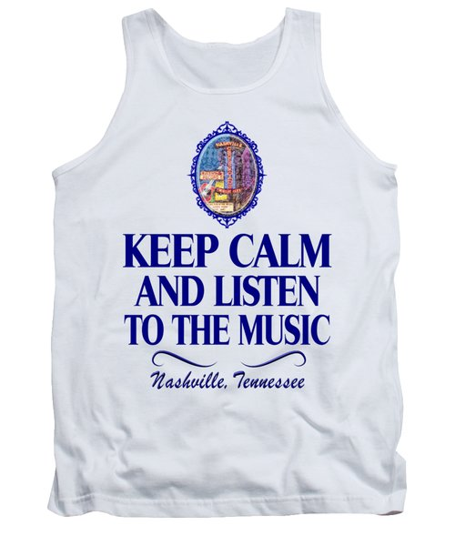 Keep Calm And Listen To The Music Tank Top