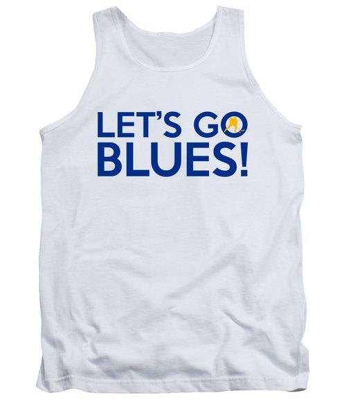 Let's Go Blues Tank Top
