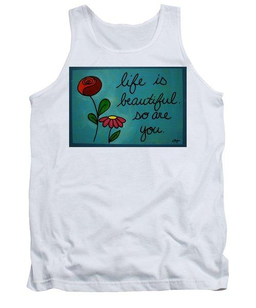Life Is Beautiful Tank Top