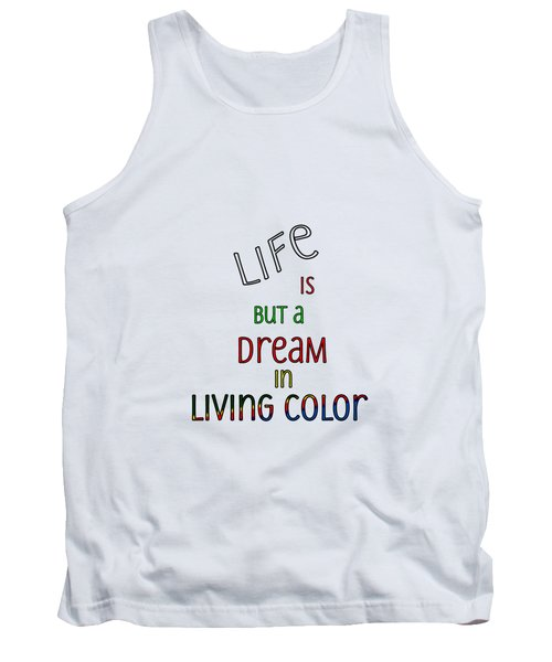 Life Is But A Dream Tank Top