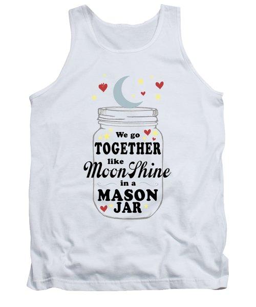 Like Moonshine In A Mason Jar Tank Top by Heather Applegate