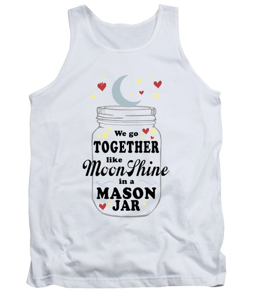 Like Moonshine In A Mason Jar Tank Top