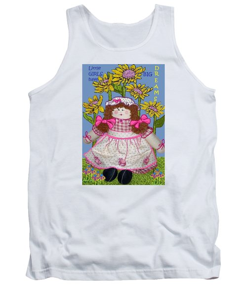 Little Girls Have Big Dreams Tank Top by Suzanne Theis