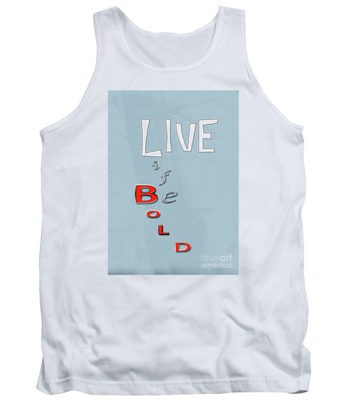 Tank Top featuring the digital art Live Life by Linda Prewer
