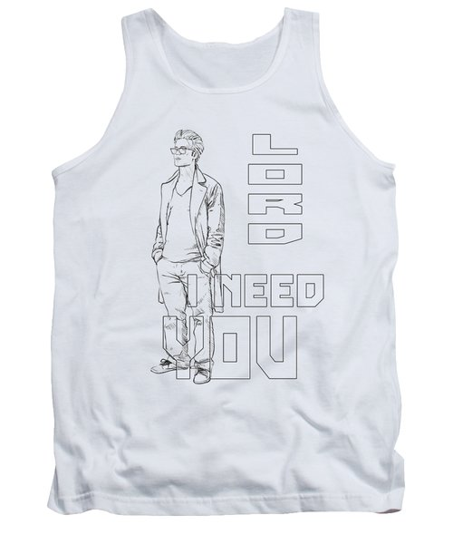 Lord I Need You White Tank Top