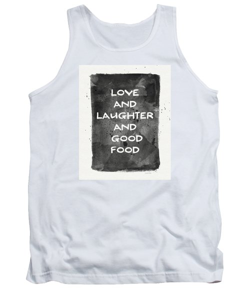 Love Laughter And Good Food- Art By Linda Woods Tank Top
