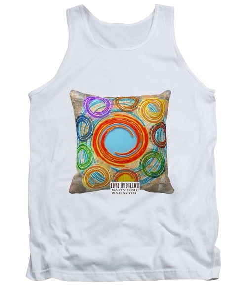 Love My Pillows Colorful Circles By Navinjoshi Artistwebsites Fineartamerica Pixels Tank Top by Navin Joshi