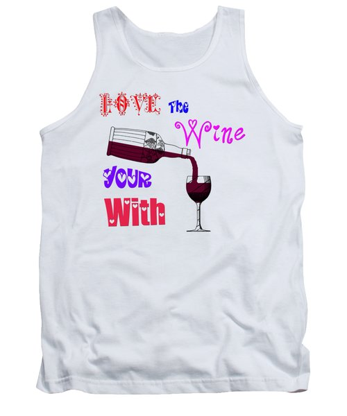 Tank Top featuring the painting Love The Wine Your With by Bill Cannon