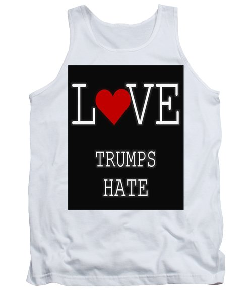 Love Trumps Hate Tank Top by Dan Sproul