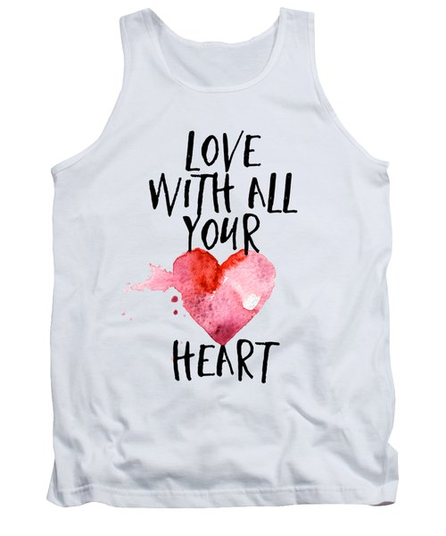 Love With All Your Heart Tank Top by P S