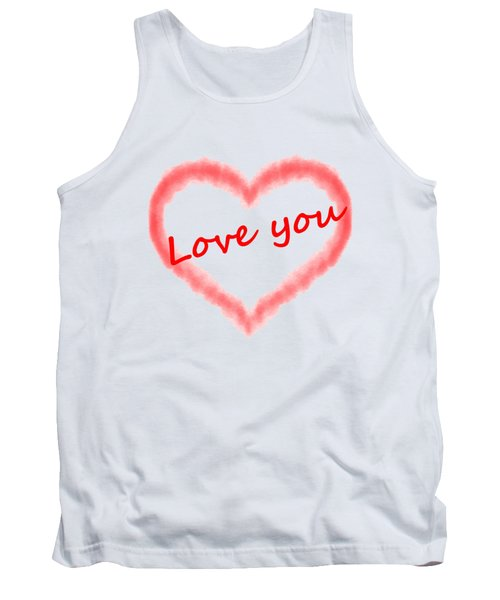 Love You Tank Top by Roger Lighterness
