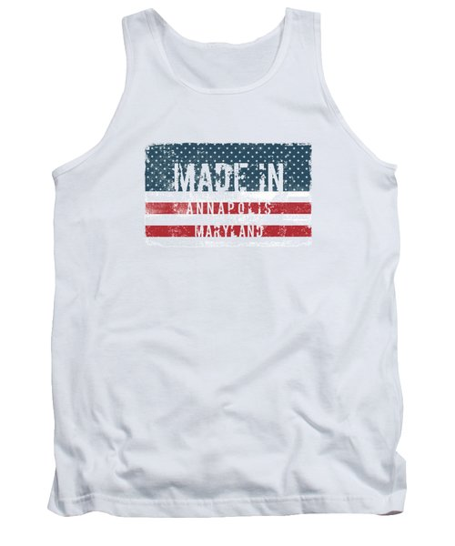 Made In Annapolis, Maryland Tank Top