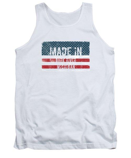 Made In Bark River, Michigan Tank Top