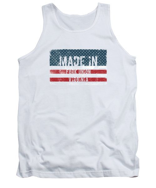 Made In Fork Union, Virginia Tank Top