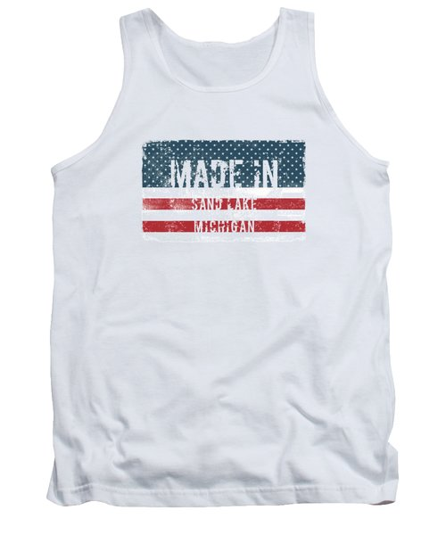 Made In Sand Lake, Michigan Tank Top