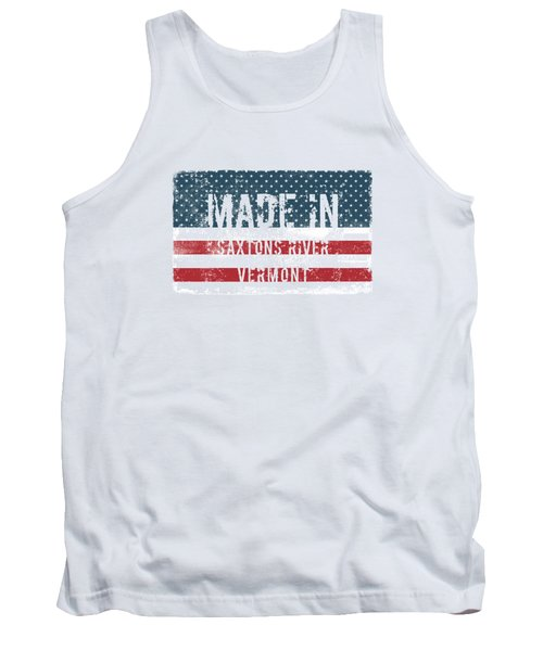 Made In Saxtons River, Vermont Tank Top