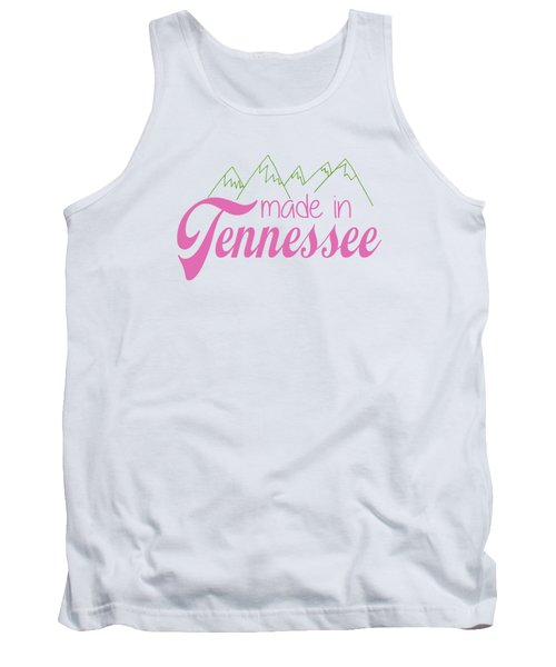 Tank Top featuring the digital art Made In Tennessee Pink by Heather Applegate