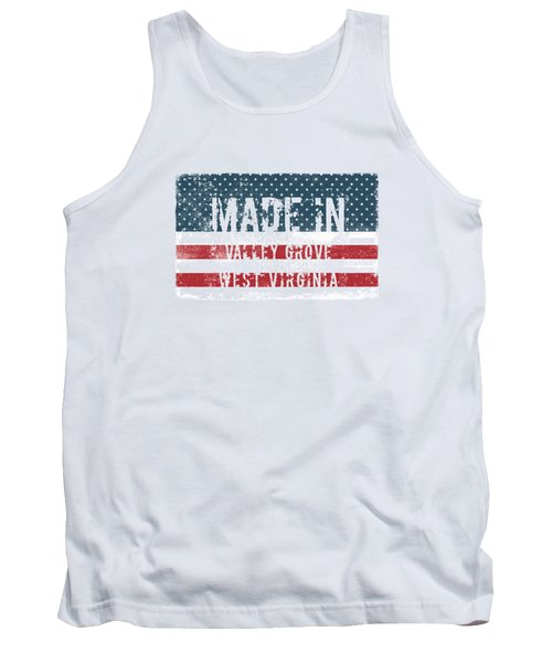 Made In Valley Grove, West Virginia Tank Top
