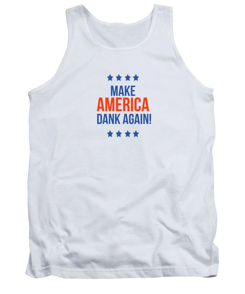 Tank Top featuring the digital art Make America Dank Again- Art By Linda Woods by Linda Woods