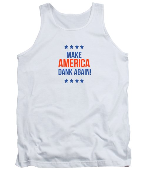 Make America Dank Again- Art By Linda Woods Tank Top