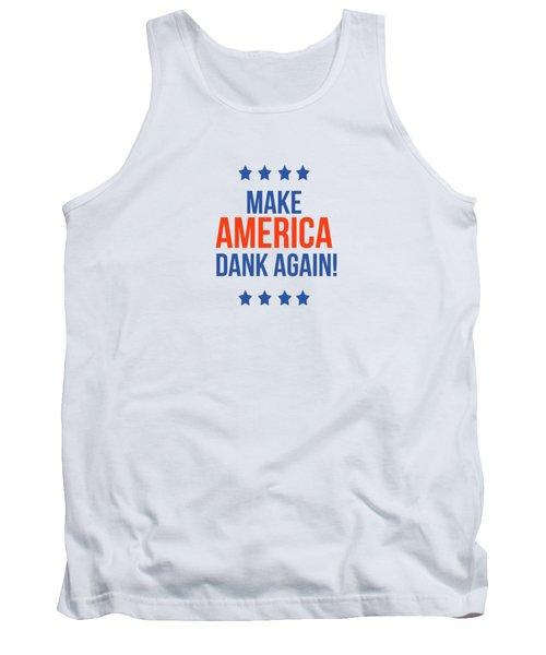 Make America Dank Again- Art By Linda Woods Tank Top