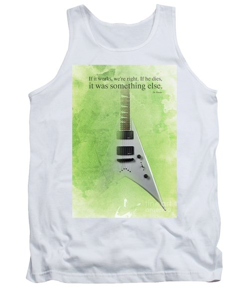 Dr House Inspirational Quote And Electric Guitar Green Vintage Poster For Musicians And Trekkers Tank Top by Pablo Franchi
