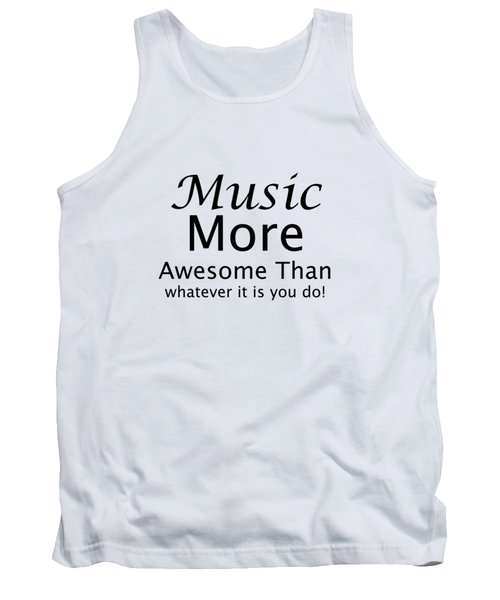 Music More Awesome Than You 5569.02 Tank Top