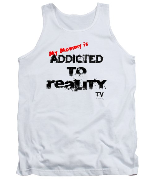 My Mommy Is Addicted To Reality Tv In Red Universal Tank Top