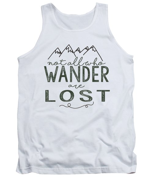 Tank Top featuring the digital art Not All Who Wander Green by Heather Applegate
