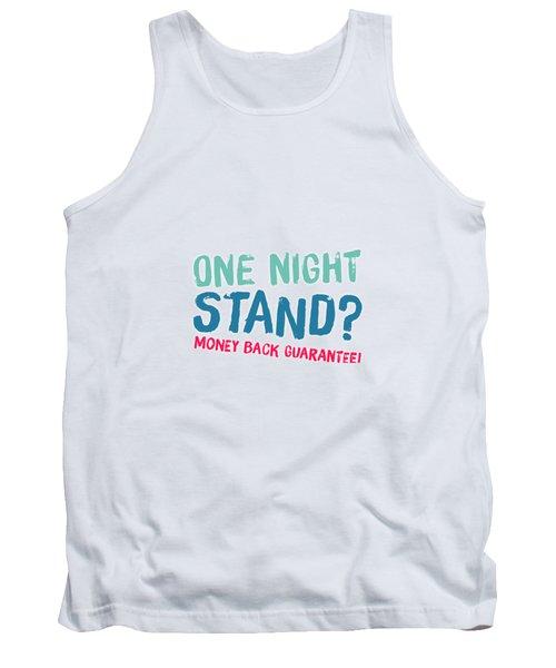 One Night Stand, Money Back Guarantee Tank Top