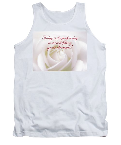 Perfect Day For Fulfilling Your Dreams Tank Top