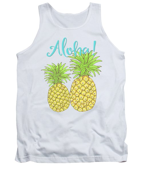 Pineapple Aloha Tropical Fruit Of Welcome Hawaii Tank Top