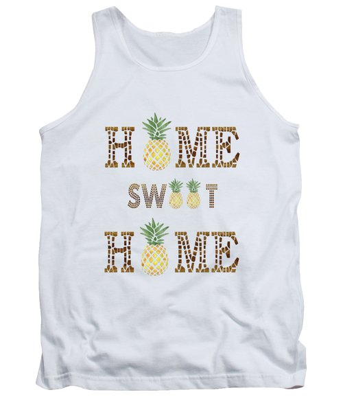 Pineapple Home Sweet Home Typography Tank Top