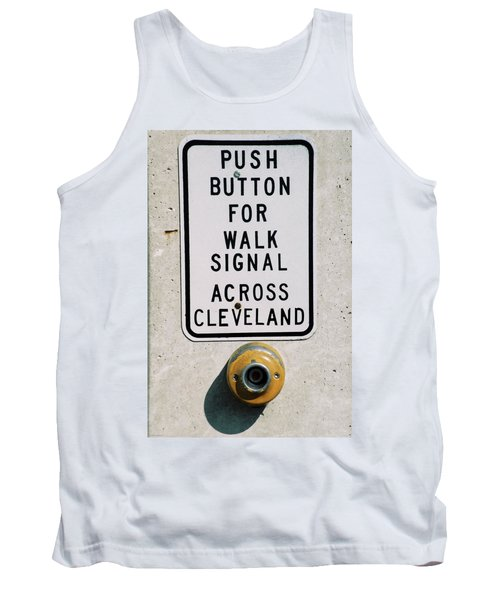 Push Button To Walk Across Clevelend Tank Top