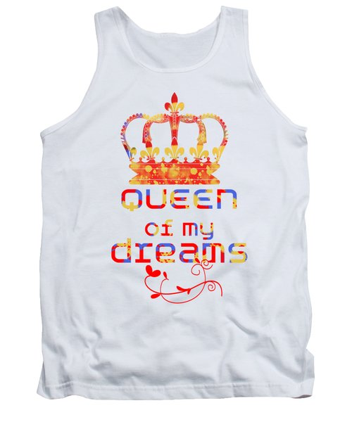 Queen Of My Dreams Tank Top