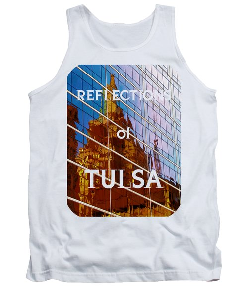 Reflection Of The Past - Tulsa Tank Top
