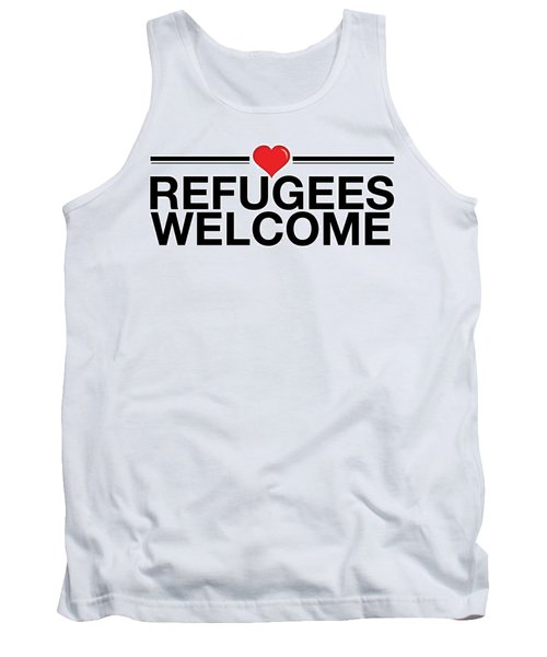 Refugees Wecome Tank Top by Greg Slocum