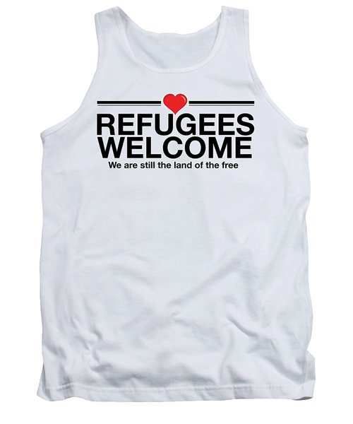 Refugees Welcome Tank Top by Greg Slocum