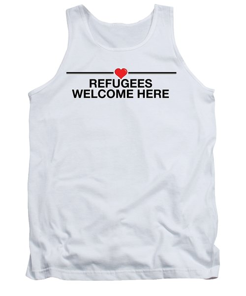 Refugees Welcome Here Tank Top by Greg Slocum