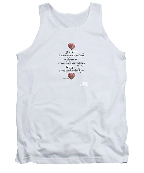 Rich Is Who You Have Beside You Tank Top