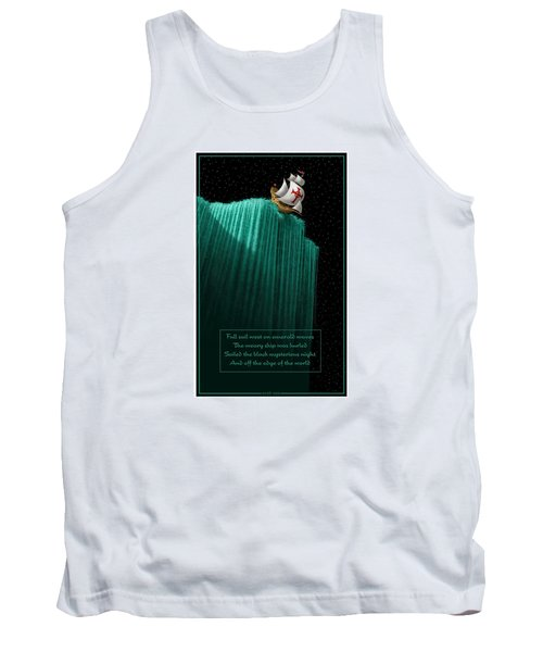 Sailing Off The Edge Of The World Tank Top by Scott Ross