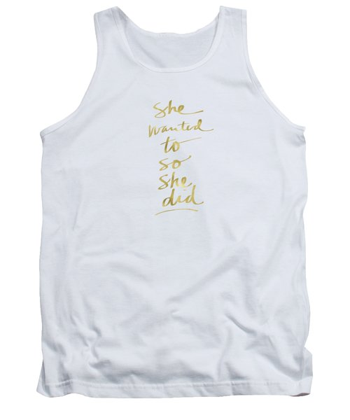She Wanted To So She Did Gold- Art By Linda Woods Tank Top