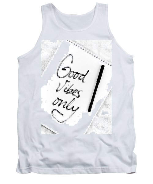 Good Vibes Only Tank Top by Jul V