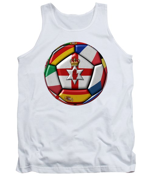 Soccer Ball With Flag Of Northern Ireland In The Center Tank Top