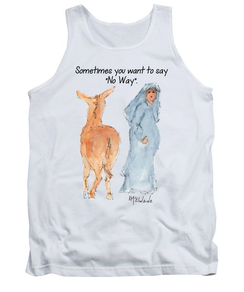 Sometimes You Want To Say No Way Christian Watercolor Painting By Kmcelwaine Tank Top by Kathleen McElwaine