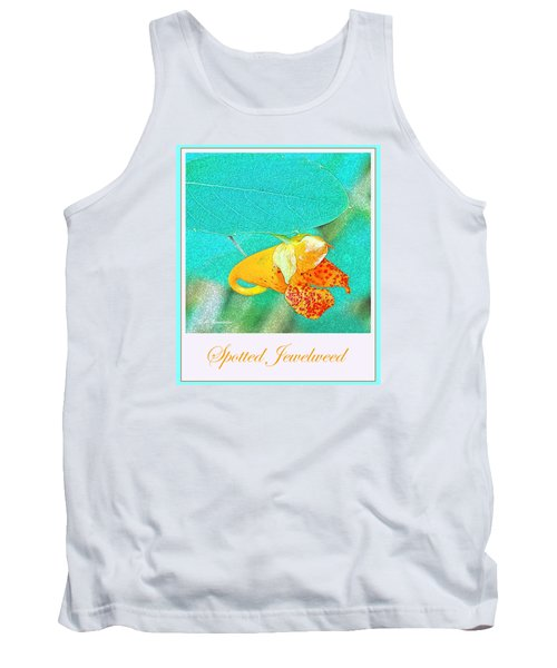 Tank Top featuring the photograph Spotted Jewelweed Wildflower by A Gurmankin