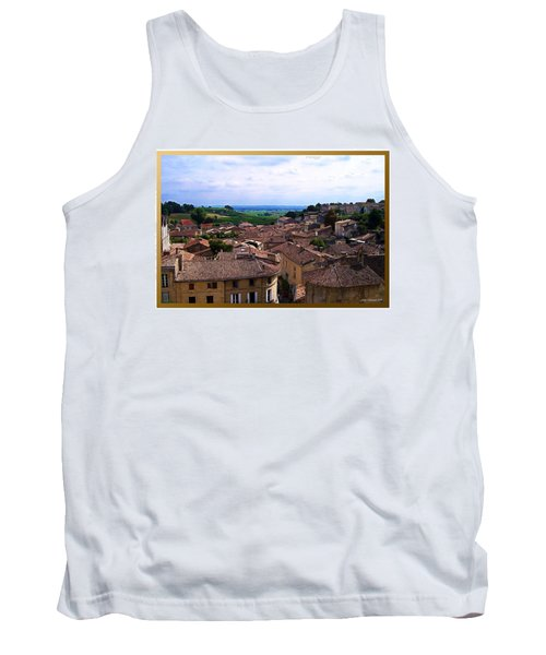 Tank Top featuring the photograph St. Emilion View by Joan  Minchak