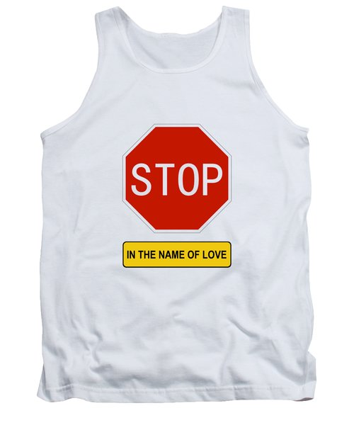 Stop In The Name Of Love Tank Top
