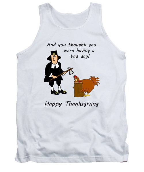 Thanksgiving Bad Day Tank Top by Methune Hively