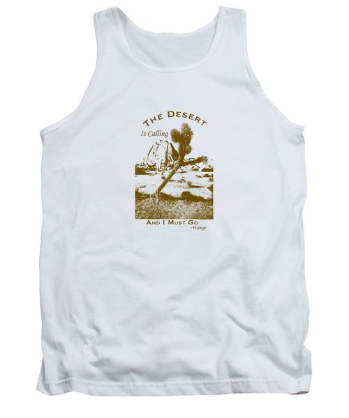 The Desert Is Calling And I Must Go - Brown Tank Top